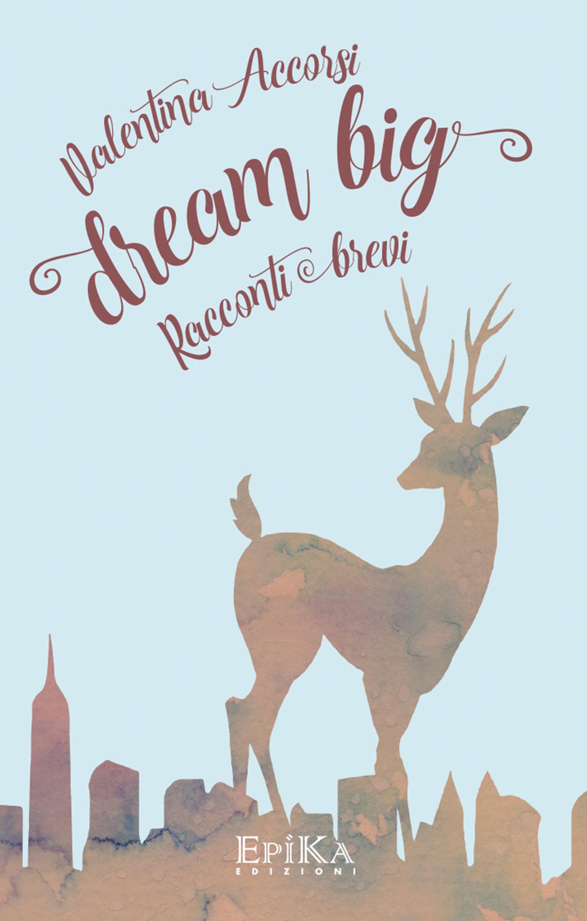 DREAM BIG – CLICCA E LEGGI IL LIBRO